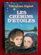 Les Chemins D'étoiles (Christian Signol) éditions France Loisirs De 1988 - Libri, Riviste, Fumetti