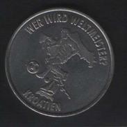 FOOTBALL,WORLD CHAMPIONSHIP,28mm,CROATIA - Jetons En Medailles