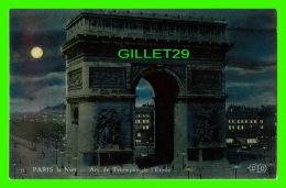 PARIS (75) - LA NUIT,  ARC DE TRIOMPHE DE L'ÉTOILE  - E. L. D. - - Paris By Night