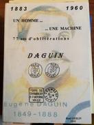 GESLIN R. - 1883/1960 UN HOMME, UNE MACHINE 77 ANS D'OBLITERATIONS DAGUIN, EDIT. Colonies - Machine Postmarks