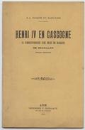 Pocquet De Haut Jussé,1931,Henri IV En Gascogne,,Denis De Mauléon De Savaillan,, Autographe,Auch - 3. Temps Modernes (av. 1789)