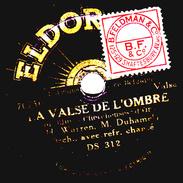 78 T. -  20 Cm - état B -  ORCHESTRE Avec Refrain Chanté - LA VALSE DE L'OMBRE - REFRAIN DE MUSETTE - 78 T - Disques Pour Gramophone