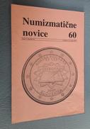 Slovenia Numismatic Bulletin Numizmaticne Novice 60 Ljubljana 2007 - Revistas: Suscripción