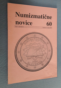 Slovenia Numismatic Bulletin Numizmaticne Novice 60 Ljubljana 2007 - Magazines: Subscriptions