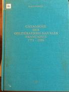 Sinais 1987 Catalogue Des Oblitérations Navales Françaises 1771 - 1986 - Poste Maritime & Histoire Postale