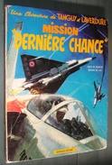 TANGUY Et LAVERDURE 17 : Mission Dernière Chance - EO Dargaud 1972 - état Correct - Tanguy Et Laverdure