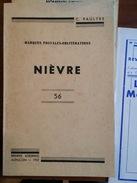 PAULTRE C 1962. - CAT. DES MARQUES POSTALES DE LA NIEVRE 1700/1876, EDIT. BROCHE DE 7 - Matasellos