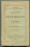 P.-Félix THOMAS L'éducation Des Sentiments, 1910 - Psychology/Philosophy