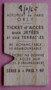 Aéroport De Paris Orly Ticket D'accès Aux Jetées Et Aux Terrasses Série A - Prix 1 NF - Autres