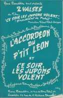 L'accordéon Du P'tit Léon Et Ce Soir Les Jupons Volent - 2 Valses - Cinédisc - TBE - Partitions Musicales Anciennes