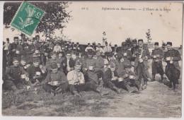 INFANTERIE EN MANOEUVRES - L'HEURE DE LA SOUPE - ECRITE 1909 - 2 SCANS - - Manoeuvres