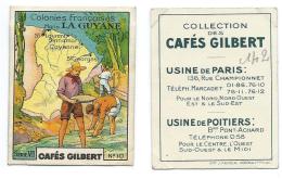 Chromo Guyane Cayenne Or Orpailleurs Carte Map Colonies Françaises Pub: Cafés Gilbert 56 X 44 Mm TB - Thé & Café