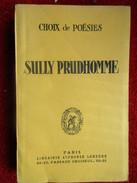 Choix De Poésies  (Sully Prudhomme) éditions Alphonse Lemerre De 1943 - Poésie