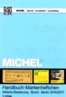 Handbuch Michel Markenhefte All.Post BRD Berlin 2017 Neu 98€ Handbook With Special Carnets Booklets Catalogue Of Germany - Ohne Zuordnung