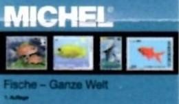 1.Auflage MICHEL Katalog Motiv Fische 2017 Neu 70€ Topic Stamps Catalogue Fishes Of All The World ISBN 978-3-95402-154-3 - Literatur