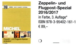 Zeppelin-/Flugpost Spezial Michel Katalog 2017 Neu 89€ Mit Flugpost-Ausgaben In Alle WELT Topics Catalogues Of The World - Badges