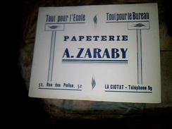 Publicite Buvard Papeterie Zaraby A La Ciotat - Blotters