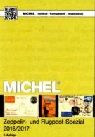 Zeppelin-/Flugpost Spezial Michel Katalog 2017 Neu 89€ Mit Flugpost-Ausgaben In Alle WELT Topics Catalogues Of The World - Zubehör