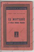 IL MOTORE A CICLO DIESEL VELOCE - DOTT. ING. RIO GUIDO - ED. A. VALLARDI MILANO DEL 1946 - - Motori