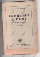 ESERCIZI E TEMI DALL'ITALIANO IN FRANCESE VOLUME II° - DI GIAN LUIGI ZURETTI - SOC. EDITRICE INTERNAZIONALE TORINO 1951 - Corsi Di Lingue