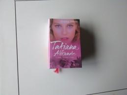TATIANA ET ALEXANDRE LE ROMAN D'UN AMOUR RETROUVE - Livres, BD, Revues