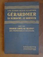 1939 Les Guides Bleus Illustrés - GERARDMER, LA SCHLUCHT, LE HOHNECK - 62 Pages - Tourisme