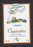 Etiquette De Vin Côtes Du Rhône  -  Rebondir -  Chantecôtes -  Foot - Soccer