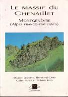 LE MASSIF DU CHENAILLET   Montgenèvre  (Alpes Franco-Italiennes)  Géologie Faune  Et Flore Marcel Lemoine 1995 - Provence - Alpes-du-Sud