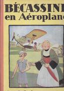 C1   Pinchon BECASSINE EN AEROPLANE EO 1930 Bon Etat - Bécassine