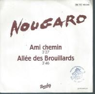 "45 Tours SP - CLAUDE NOUGARO - BARCLAY 100346 -  "" AMI CHEMIN "" + 1  ( Hors Commerce ) - Vinyles"