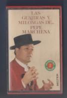 CASETE LAS GUAJIRAS Y MILONGAS DE ... PEPE MARCHENA - GRANDES DEL FLAMENCO 2 - BELTER - Casetes