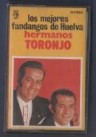 CASETE LOS MEJORES FANDANGOS DE HUELVA - HERMANOS TORONJO - DISCOPHON - Casetes