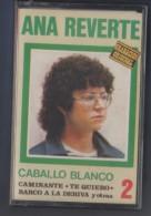 CASETE ANA REVERTE - CABALLO BLANCO - TIMPLE - Casetes