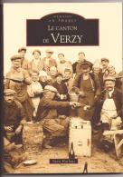 LIVRE ALAN SUTTON , Le Canton De VERZY , 128 Pages Illustrées De Cartes Postales - Verzy