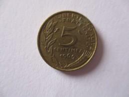 Piece 5 Centimes France 1969 ( R / V ) - C. 5 Céntimos