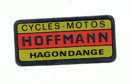 Hagondange - Autocollant Publicitaire Pour Magasin Cycles Motos Hoffmann Hagondange  (Moselle) - RARE - Autocollants