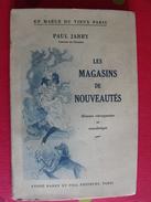 Paul Jarry. Les Magasins De Nouveautés. Histoire Rétrospective Et Anecdotique. Paris 1948 Bon Marché Printemps - History
