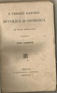 Virgilio Marone P., Bucolica Et Georgica In Usum Scholarum, Testo Latino, Recognovit Otto Ribbeck, Lipsia, 1876, Pp. 86. - Libri, Riviste, Fumetti