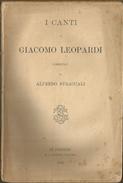 Leopardi Giacomo, I Canti, Commentati Da A. Stracciali. Sansoni, Firenze, 1892, Pp. 242. - Libros Antiguos Y De Colección