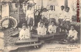 PHNOM-PENH LES MUSICIENNES DE LA PRINCESSE KANAKARI CAMBODGE INDOCHINE ETHNOLOGIE DIEULEFILS - Cambodge