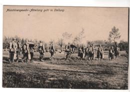 Nr.  7766,  Feldpost, Maschinengewehr-Abteilung Geht In Stellung - War 1914-18