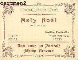PARIS PHOTOGRAPHE D'ART MALY NOËL 37 RUE TAITBOUT PUBLICITE PHOTOGRAPHIE CARTE DE VISITE 75009 - Visiting Cards