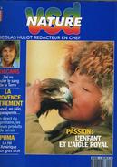 VSD NATURE ( Nicolas Hulot ) Du N° 2 AU N° 11 ( 1,15 € Le Magazine). - Natura