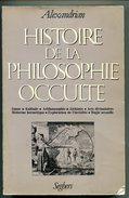 ALEXANDRIAN Histoire De La Philosophie Occulte 1983 - Esotérisme