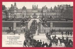 CPA Fontainebleau - Le Roi D'Espagne à Fontainebleau Le 8 Mai 1913 - Fontainebleau