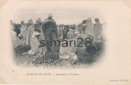SETIF - N° 24 - MARCHE DE SETIF - MARCHAND DE GRENADE - Setif