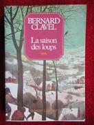 La Saison Des Loups (Bernard Clavel) éditions Robert Laffont De 1980 - Books, Magazines, Comics