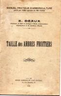 Jardinage. Manuel D´arboriculture Par E.Déaux. Taille Des Arbres Fruitiers. Livret 48 P. Avec Nombreuses Illustrations. - Garden