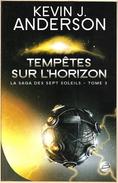 Bragelonne - ANDERSON, Kevin - Tempêtes Sur L'horizon (BE+) - Bragelonne