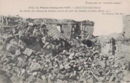 LA FRANCE RECONQUISE 1917- COUCY LE CHATEAU -02- LE CHAOS DES RUINES DU DONJON DYNAMITE PAR LES BOCHES EN FUITE - Frankreich